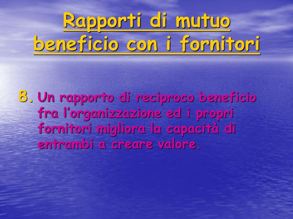 Rapporti di mutuo beneficio con i fornitori 8.