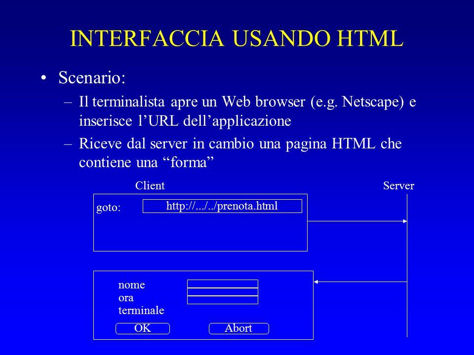 INTERFACCIA USANDO HTML Scenario: –Il terminalista apre un Web browser (e.g.