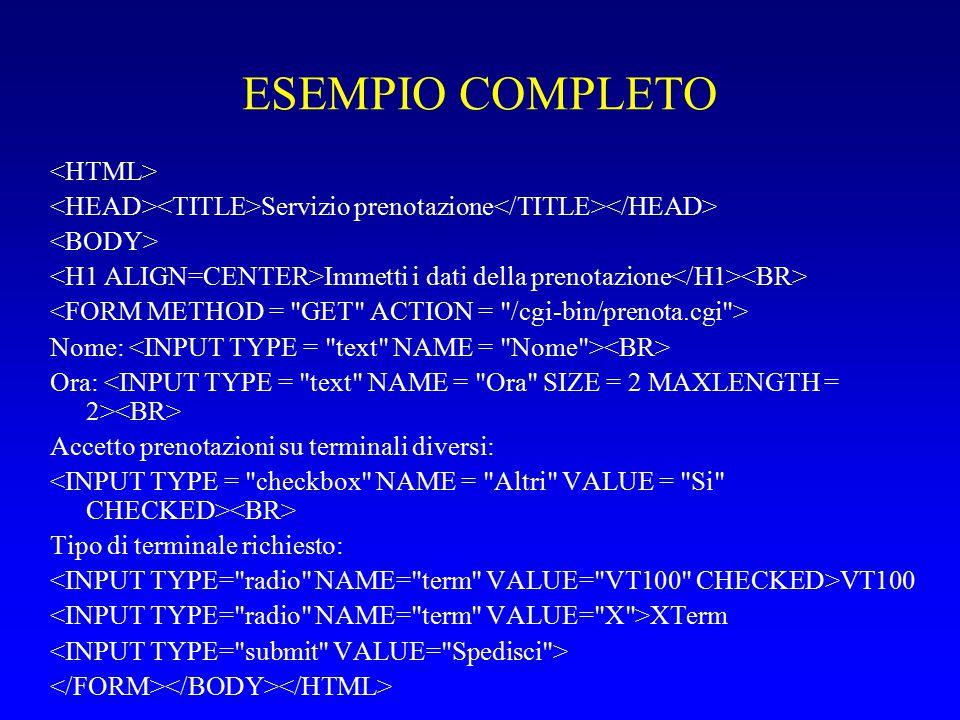 ESEMPIO COMPLETO Servizio prenotazione Immetti i dati della prenotazione Nome: Ora: Accetto prenotazioni su terminali diversi: Tipo di terminale richiesto: VT100 XTerm
