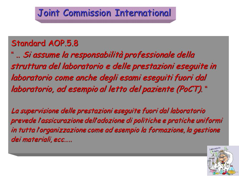 """Standard AOP.5.8 """".. Si assume la responsabilità professionale della struttura del laboratorio e delle prestazioni eseguite in laboratorio come anche"""