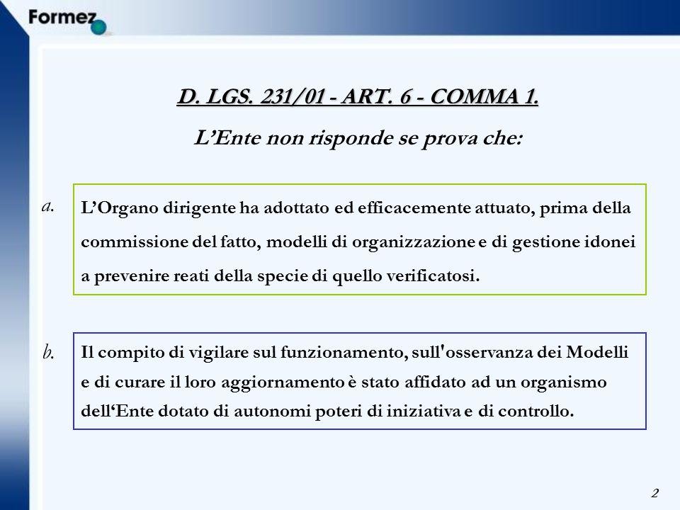 2 L'Organo dirigente ha adottato ed efficacemente attuato, prima della commissione del fatto, modelli di organizzazione e di gestione idonei a preveni