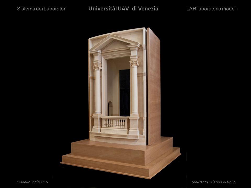 modello scala 1:15 realizzato in legno di tiglio Sistema dei Laboratori Università IUAV di Venezia LAR laboratorio modelli
