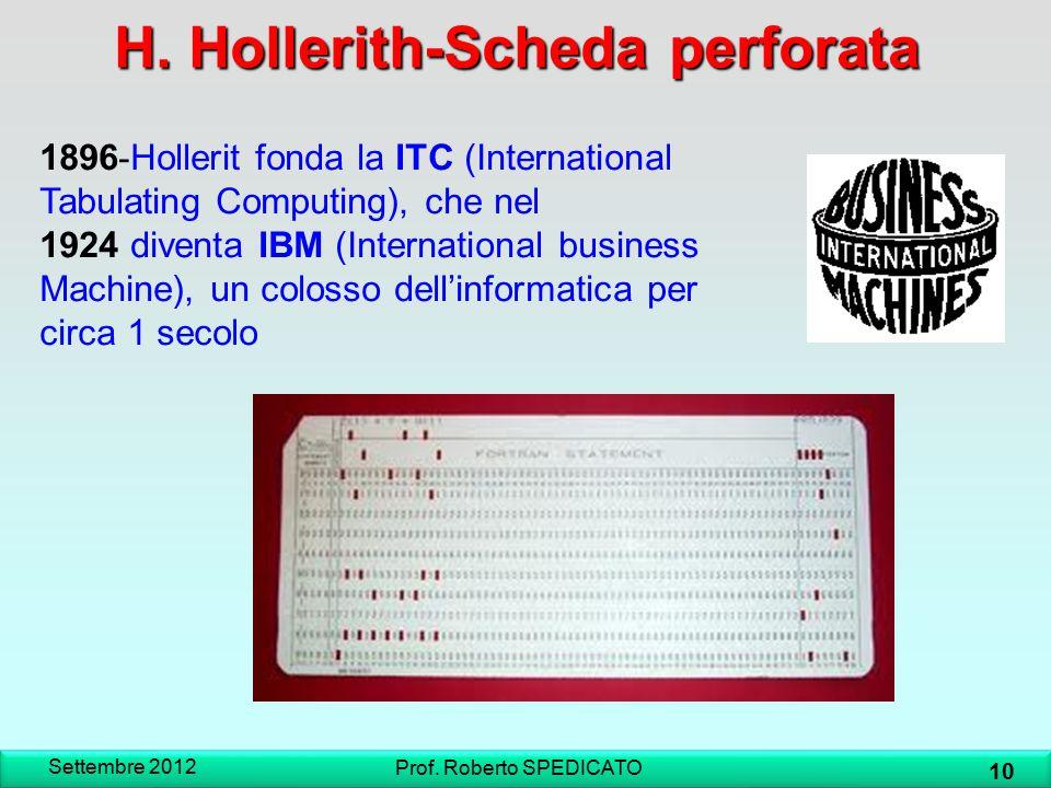 H. Hollerith-Scheda perforata Settembre 2012 10 Prof. Roberto SPEDICATO 1896 - Hollerit fonda la ITC (International Tabulating Computing), che nel 192