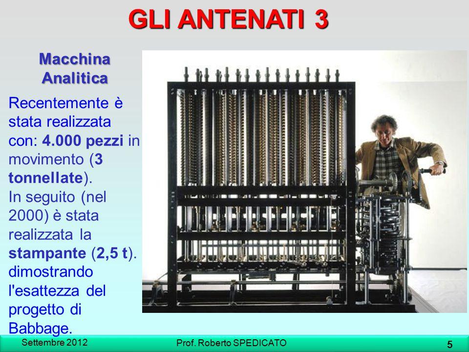 Macchina Analitica Recentemente è stata realizzata con: 4.000 pezzi in movimento (3 tonnellate). In seguito (nel 2000) è stata realizzata la stampante