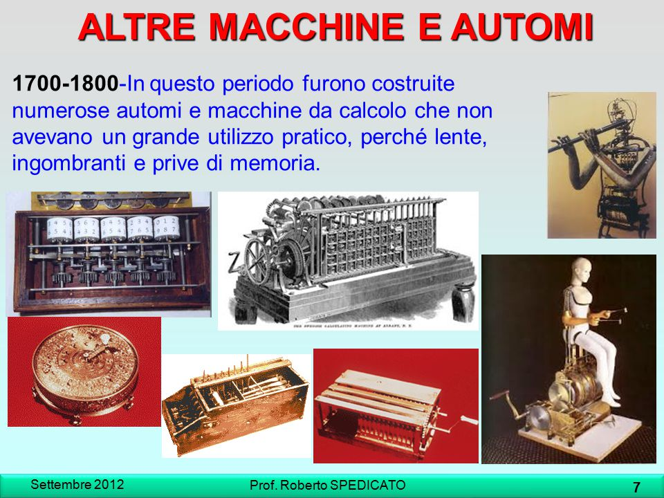 ALTRE MACCHINE E AUTOMI 1700-1800-In questo periodo furono costruite numerose automi e macchine da calcolo che non avevano un grande utilizzo pratico,