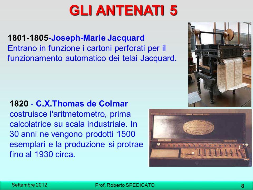 HERMAN HOLLERITH 1890-Tabulatrice (counting machine) Settembre 2012 9 Prof. Roberto SPEDICATO