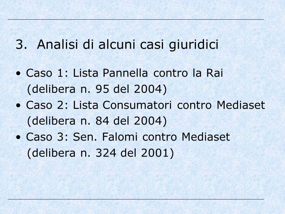 3. Analisi di alcuni casi giuridici Caso 1: Lista Pannella contro la Rai (delibera n.