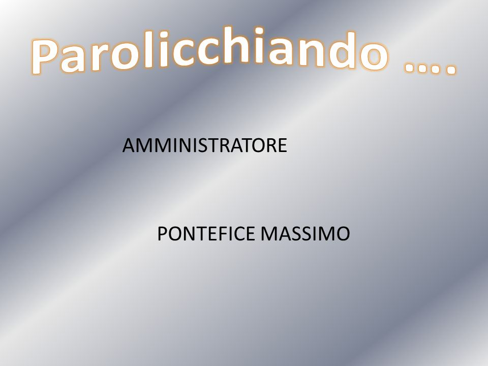 AMMINISTRATORE PONTEFICE MASSIMO