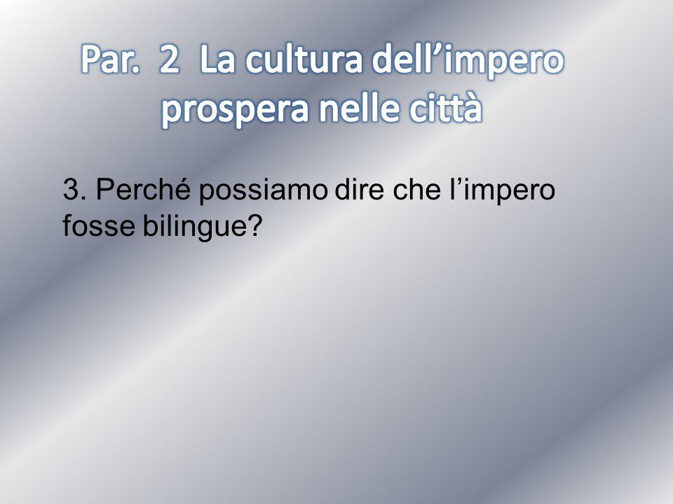 3. Perché possiamo dire che l'impero fosse bilingue?