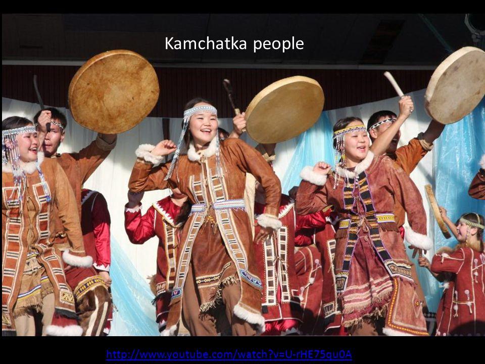 Kamchatka people http://www.youtube.com/watch?v=U-rHE75qu0A