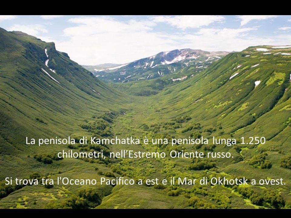 La penisola di Kamchatka è una penisola lunga 1.250 chilometri, nell'Estremo Oriente russo.