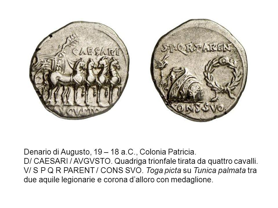 Denario di Augusto, 19 – 18 a.C., Colonia Patricia. D/ CAESARI / AVGVSTO. Quadriga trionfale tirata da quattro cavalli. V/ S P Q R PARENT / CONS SVO.