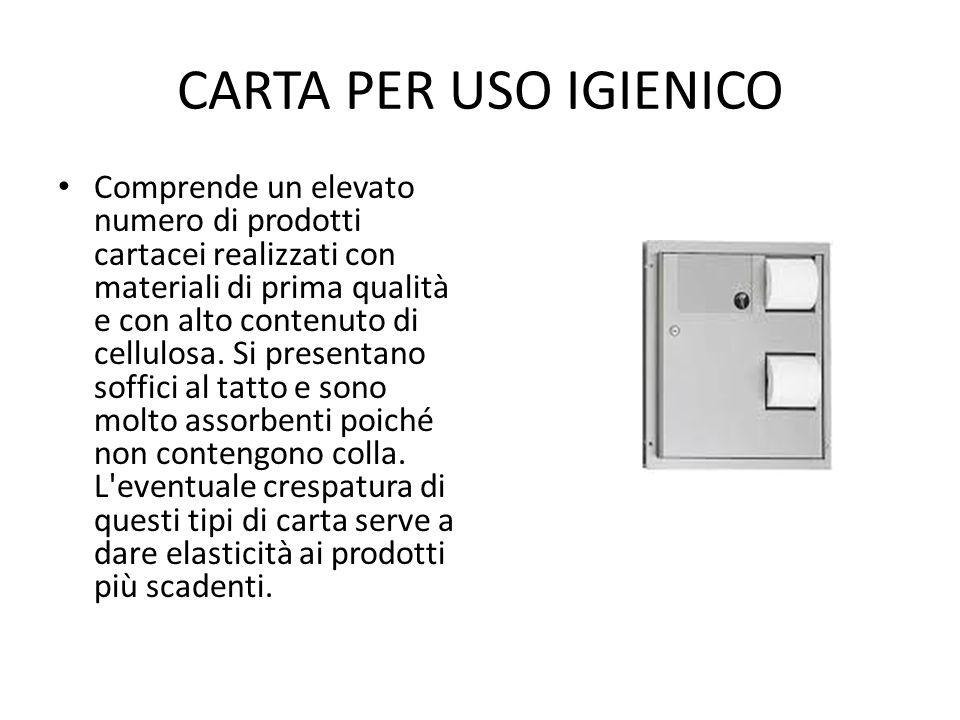 CARTA PER USO IGIENICO Comprende un elevato numero di prodotti cartacei realizzati con materiali di prima qualità e con alto contenuto di cellulosa. S