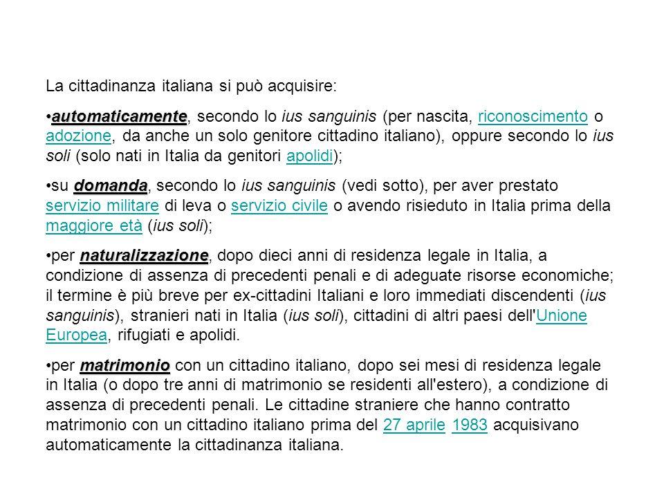 La cittadinanza italiana si può acquisire: automaticamenteautomaticamente, secondo lo ius sanguinis (per nascita, riconoscimento o adozione, da anche
