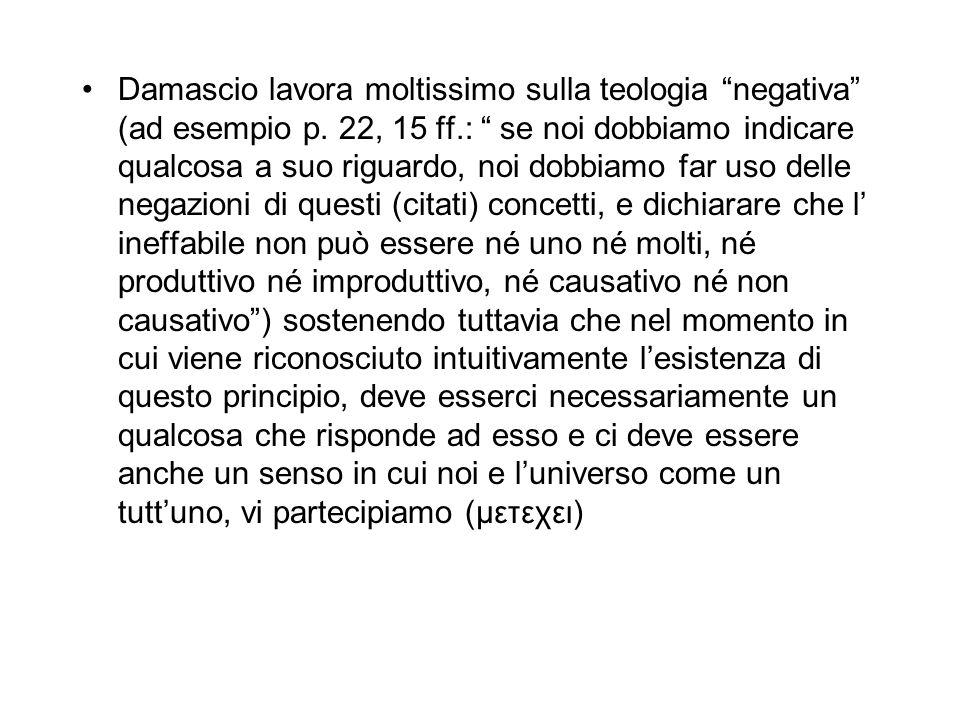 Damascio lavora moltissimo sulla teologia negativa (ad esempio p.