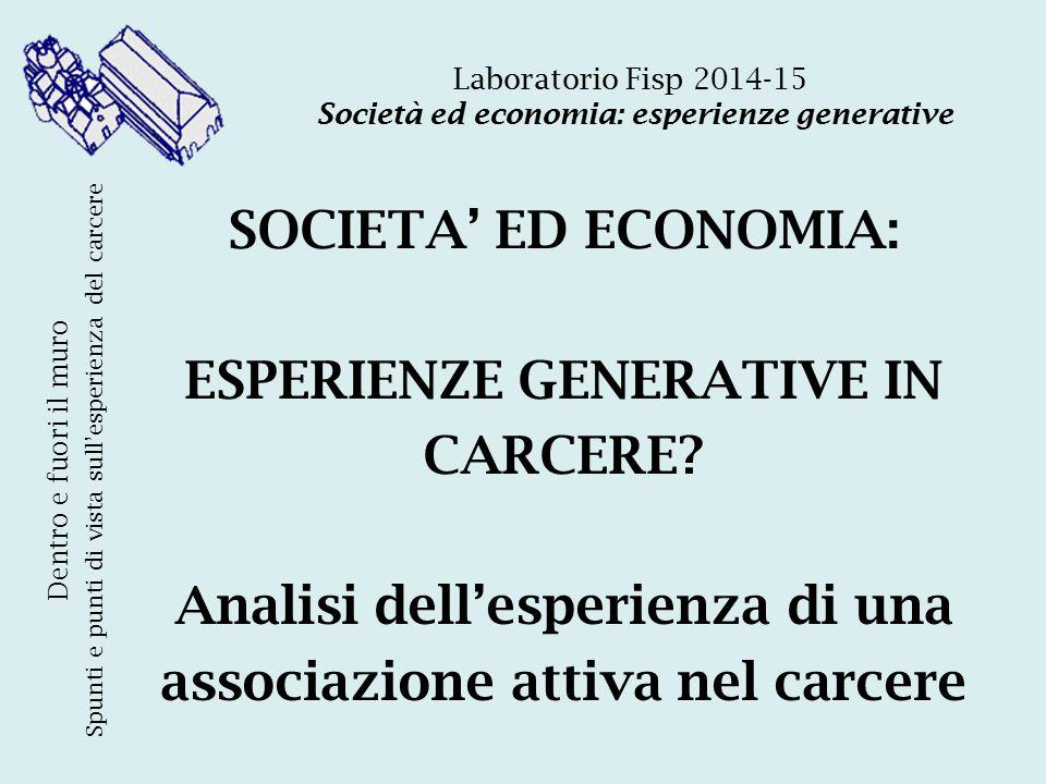 SOCIETA' ED ECONOMIA: ESPERIENZE GENERATIVE IN CARCERE.