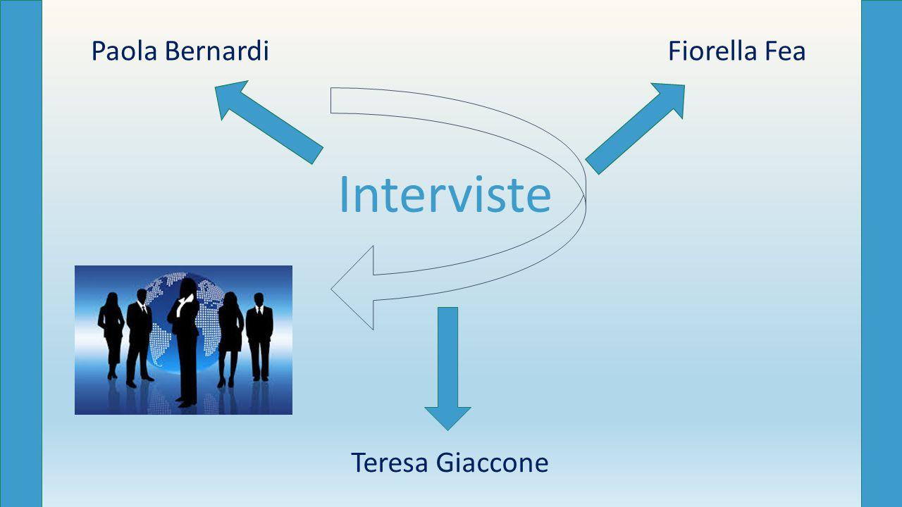 Interviste Paola BernardiFiorella Fea Teresa Giaccone