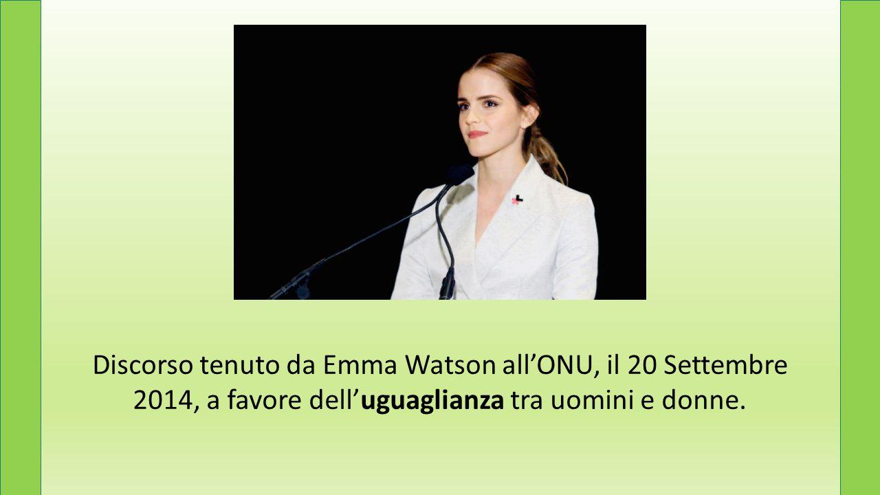 Discorso tenuto da Emma Watson all'ONU, il 20 Settembre 2014, a favore dell'uguaglianza tra uomini e donne.