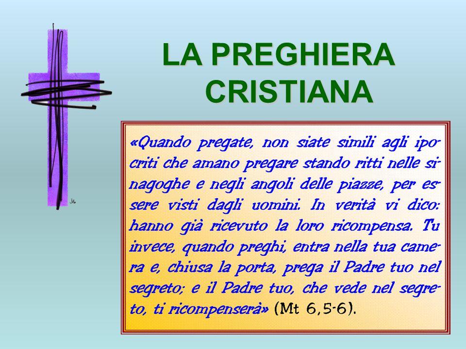 LA PREGHIERA CRISTIANA CRISTIANA