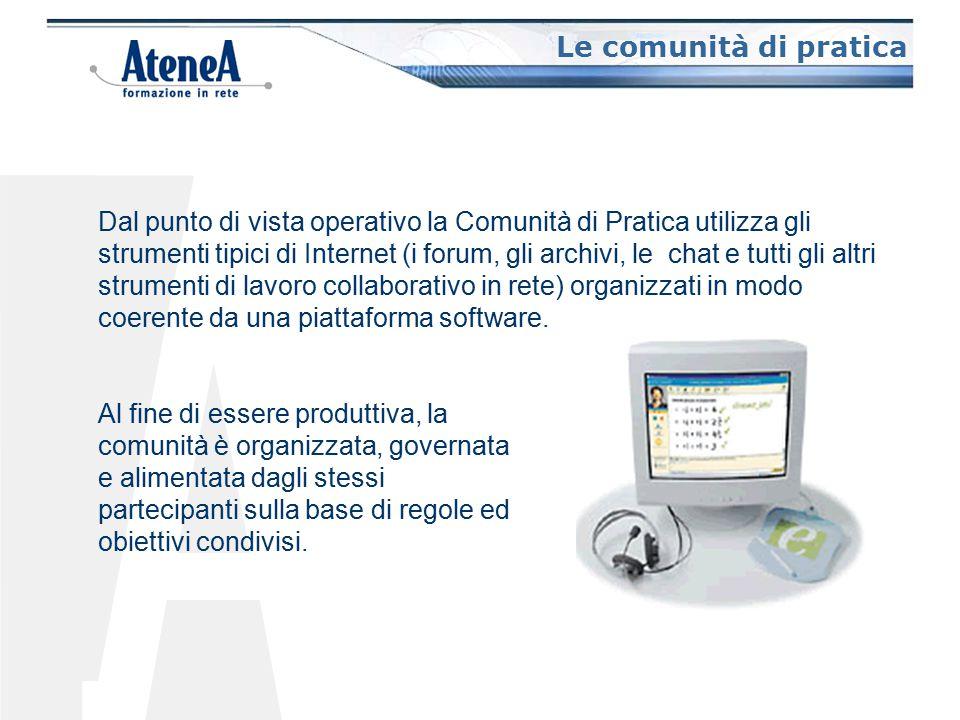 Dal punto di vista operativo la Comunità di Pratica utilizza gli strumenti tipici di Internet (i forum, gli archivi, le chat e tutti gli altri strumenti di lavoro collaborativo in rete) organizzati in modo coerente da una piattaforma software.