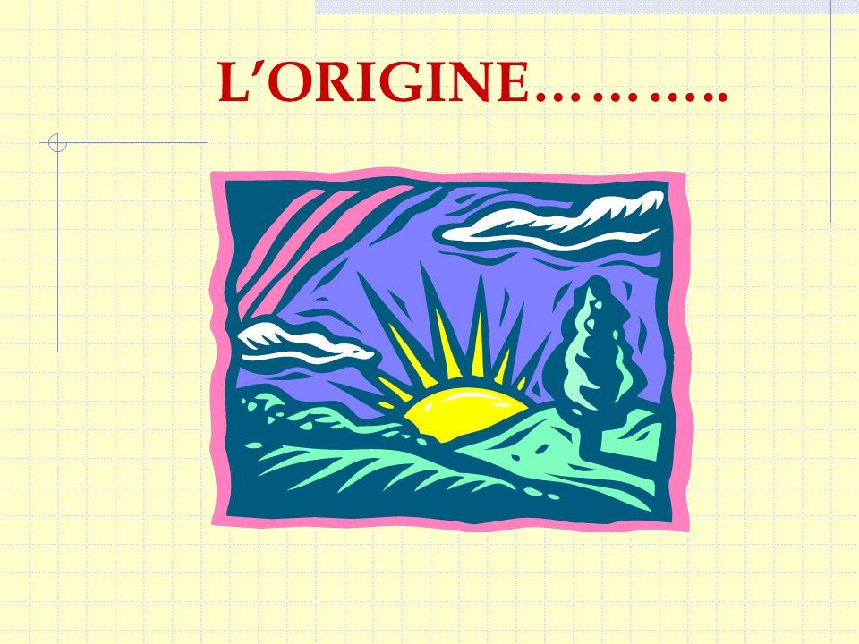 L'ORIGINE………..L.
