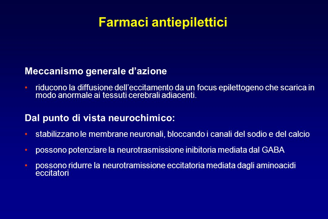 Meccanismo generale d'azione riducono la diffusione dell'eccitamento da un focus epilettogeno che scarica in modo anormale ai tessuti cerebrali adiace