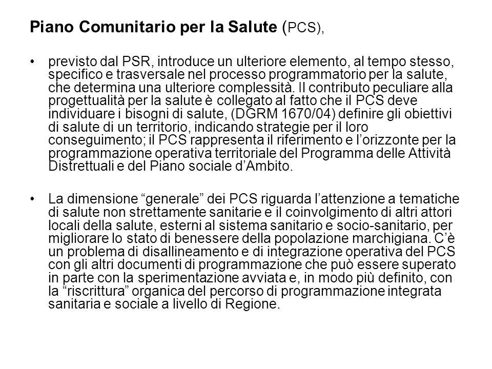 Piano Comunitario per la Salute ( PCS), previsto dal PSR, introduce un ulteriore elemento, al tempo stesso, specifico e trasversale nel processo programmatorio per la salute, che determina una ulteriore complessità.