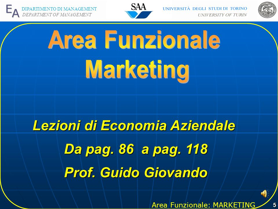 Area Funzionale: MARKETING DIPARTIMENTO DI MANAGEMENT DEPARTMENT OF MANAGEMENT 5 Lezioni di Economia Aziendale Da pag.
