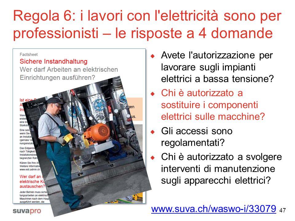 Regola 6: i lavori con l'elettricità sono per professionisti – le risposte a 4 domande 47  Avete l'autorizzazione per lavorare sugli impianti elettri