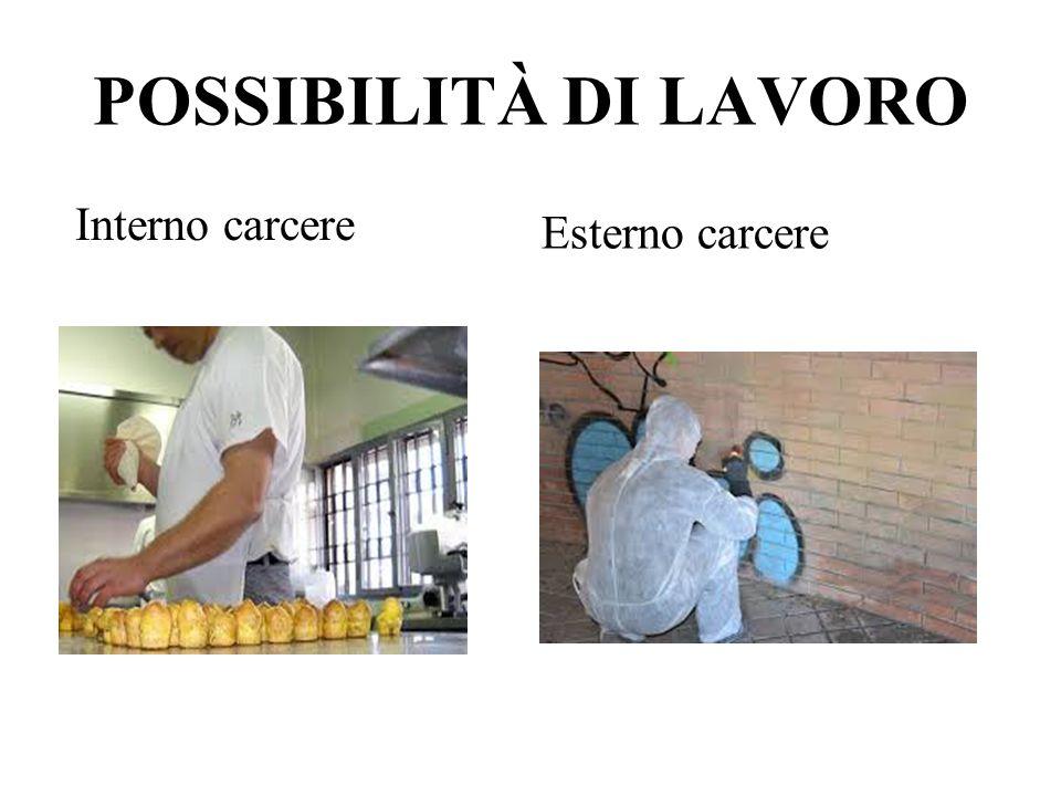 ● Lavoro interno Il lavoro è libero e non tutti i detenuti lo svolgono, ma solo coloro che vogliono avere un nuovo ruolo nella società e apprendere un mestiere che potrebbero svolgere quando usciranno di prigione.