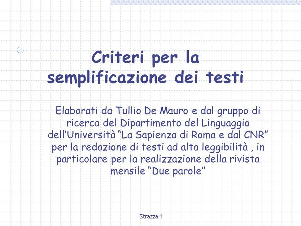 Strazzari Criteri per la semplificazione dei testi Elaborati da Tullio De Mauro e dal gruppo di ricerca del Dipartimento del Linguaggio dell'Universit