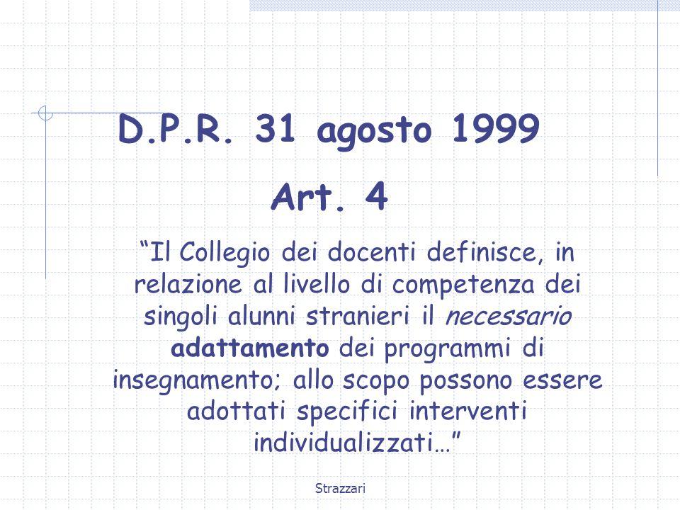 """Strazzari D.P.R. 31 agosto 1999 Art. 4 """"Il Collegio dei docenti definisce, in relazione al livello di competenza dei singoli alunni stranieri il neces"""