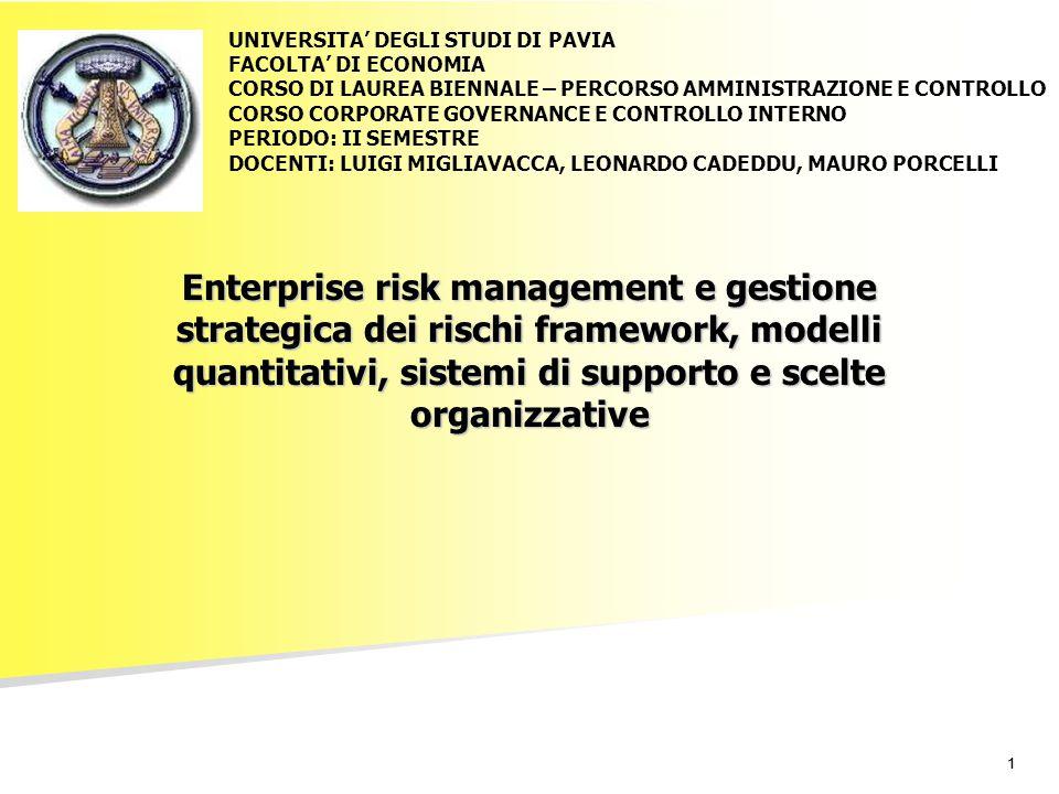 11 Enterprise risk management e gestione strategica dei rischi framework, modelli quantitativi, sistemi di supporto e scelte organizzative UNIVERSITA'