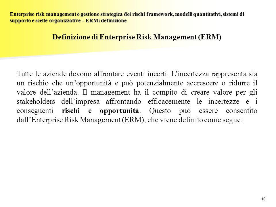 10 Enterprise risk management e gestione strategica dei rischi framework, modelli quantitativi, sistemi di supporto e scelte organizzative – ERM: defi