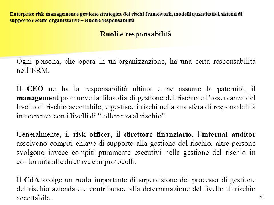 56 Enterprise risk management e gestione strategica dei rischi framework, modelli quantitativi, sistemi di supporto e scelte organizzative – Ruoli e r
