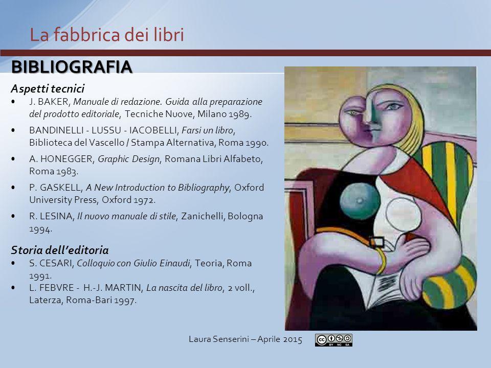 BIBLIOGRAFIA Aspetti tecnici J.BAKER, Manuale di redazione.