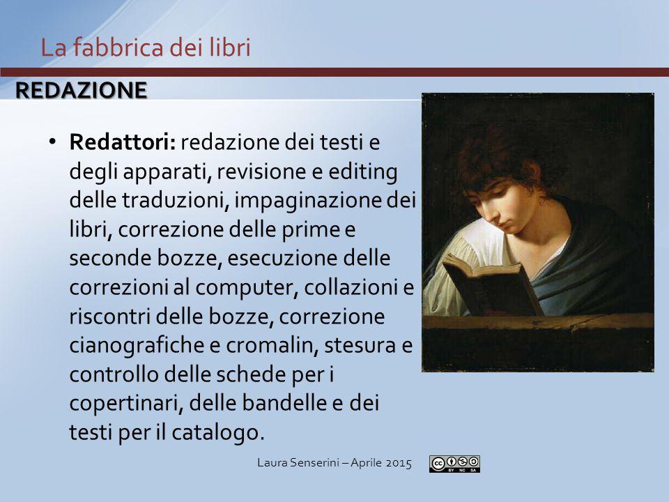COMPONENTI DI UN LIBRO Formato Copertina Carta e cartoncino La fabbrica dei libri Laura Senserini – Aprile 2015