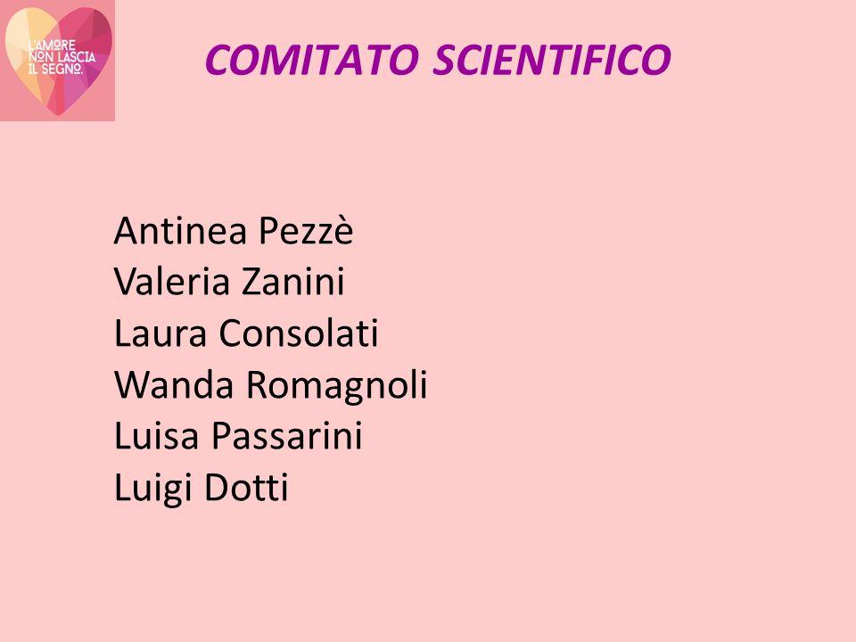 COMITATO SCIENTIFICO Antinea Pezzè Valeria Zanini Laura Consolati Wanda Romagnoli Luisa Passarini Luigi Dotti
