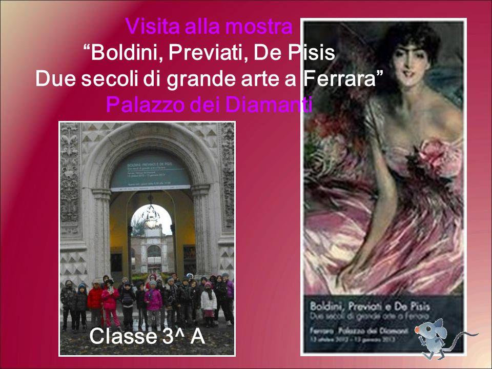"""Visita alla mostra """"Boldini, Previati, De Pisis Due secoli di grande arte a Ferrara"""" Palazzo dei Diamanti Classe 3^ A"""