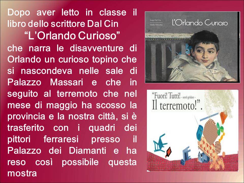 """Dopo aver letto in classe il libro dello scrittore Dal Cin """"L'Orlando Curioso"""" che narra le disavventure di Orlando un curioso topino che si nascondev"""
