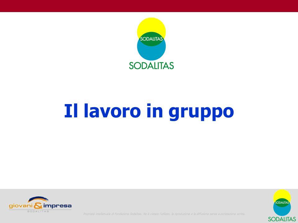 Il lavoro in gruppo Giovani e Impresa La vita in azienda 1 Proprietà intellettuale di Fondazione Sodalitas.