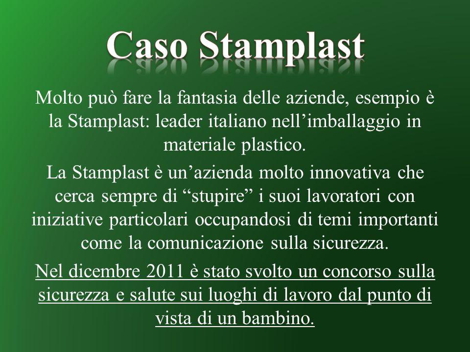 Molto può fare la fantasia delle aziende, esempio è la Stamplast: leader italiano nell'imballaggio in materiale plastico. La Stamplast è un'azienda mo