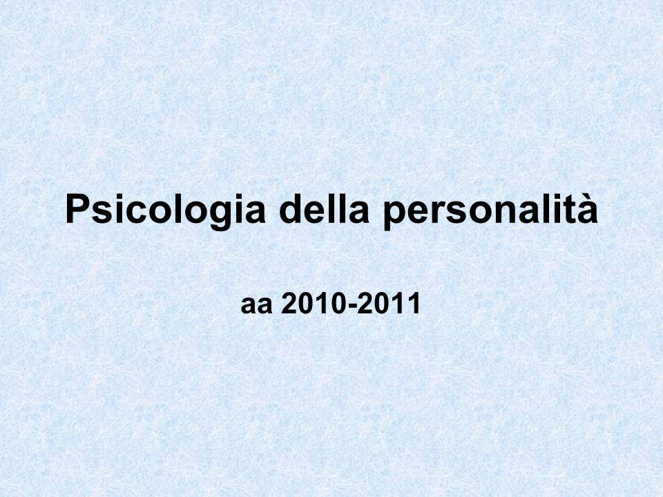 Psicologia della personalità aa 2010-2011
