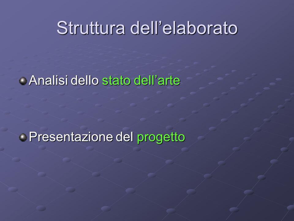 Struttura dell'elaborato Analisi dello stato dell'arte Presentazione del progetto