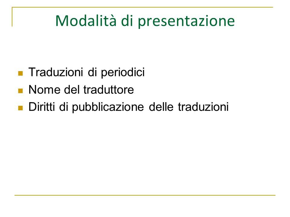 Modalità di presentazione Traduzioni di periodici Nome del traduttore Diritti di pubblicazione delle traduzioni
