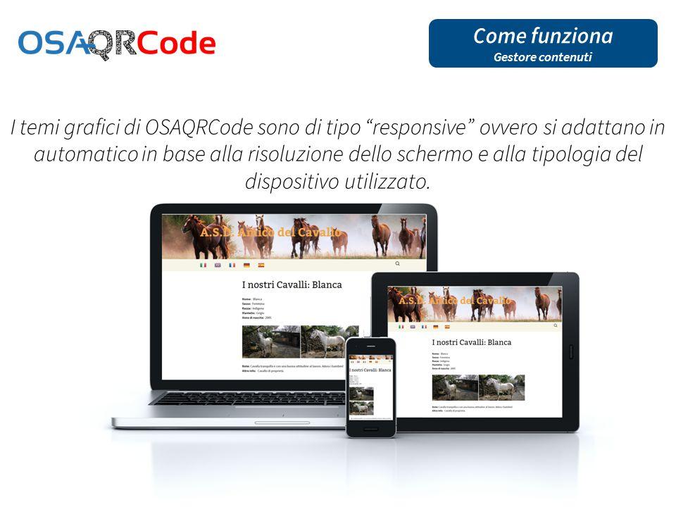 I temi grafici di OSAQRCode sono di tipo responsive ovvero si adattano in automatico in base alla risoluzione dello schermo e alla tipologia del dispositivo utilizzato.