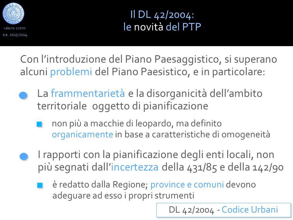 valerio cutini Il DL 42/2004: le novità del PTP a.a.