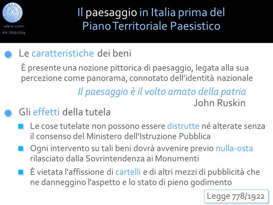 valerio cutini Il paesaggio in Italia prima del Piano Territoriale Paesistico a.a. 2013-2014 Legge 778/1922 Le caratteristiche dei beni È presente una