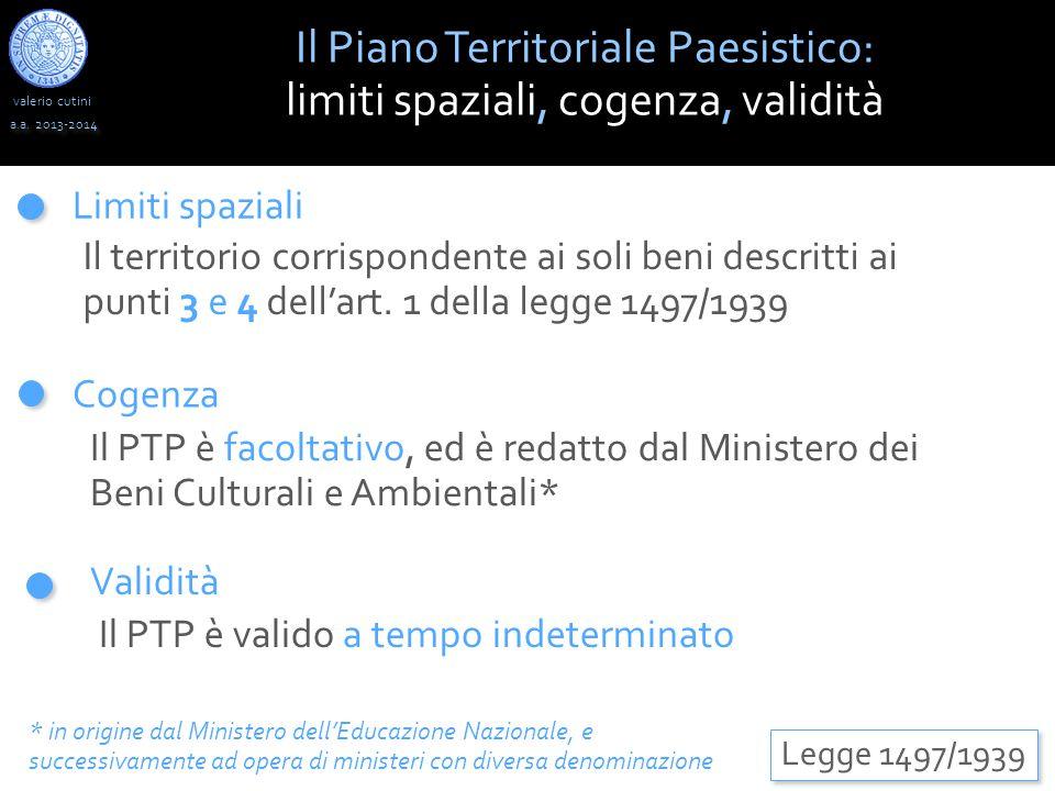 valerio cutini Il Piano Territoriale Paesistico: limiti spaziali, cogenza, validità a.a.