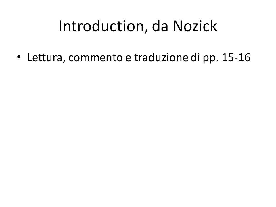 Introduction, da Nozick Lettura, commento e traduzione di pp. 15-16